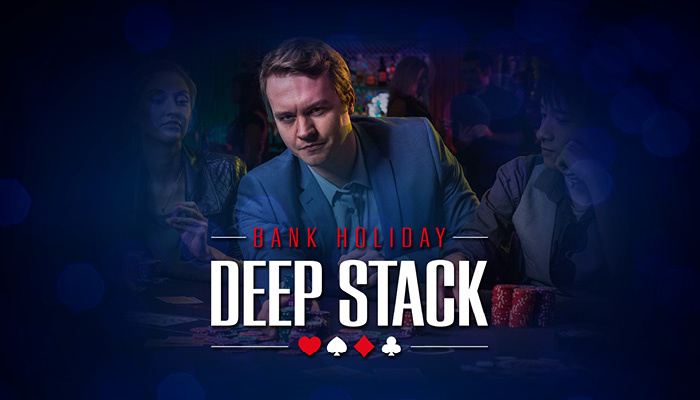 Bank Holiday Deep Stack
